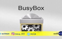 اخبار فناوری روز موبایل |  آموزش نصب Busy Box | BusyBox چیست و چگونه آن را نصب کنیم؟